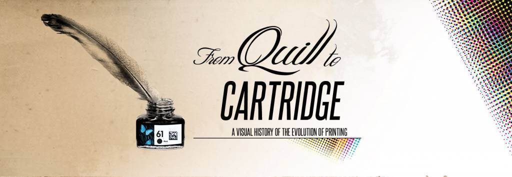 From Quill to Cartridge - History of Printing